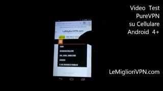 PureVPN VPN su Android | Video test - www.LeMiglioriVPN.com
