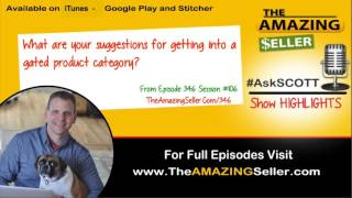 What Are Your Suggestions For Getting Into A Gated Product Category? Tas 346 The Amazing Seller