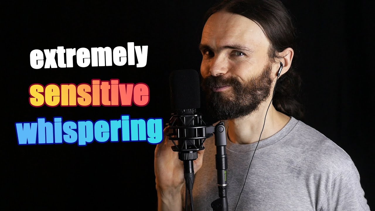 ASMR Extremely Sensitive Whispering (that's the video you wanted to see)