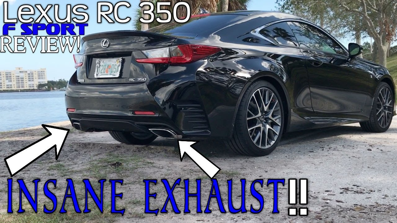 2017 Lexus Rc 350 F Sport Full Review Insane Exhaust