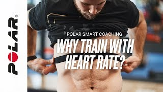 Why Train with Heart Rate? | Polar Smart Coaching