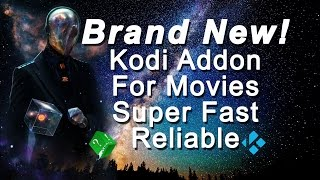 BRAND NEW KODI ADDON FOR MOVIES SUPER FAST SUPER RELIABLE JUST RELEASED AUGUST 2016