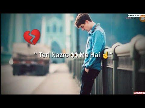 💔💘  Teri Nazro Me Hai Tere Sapne Whatapp Status   💔💓