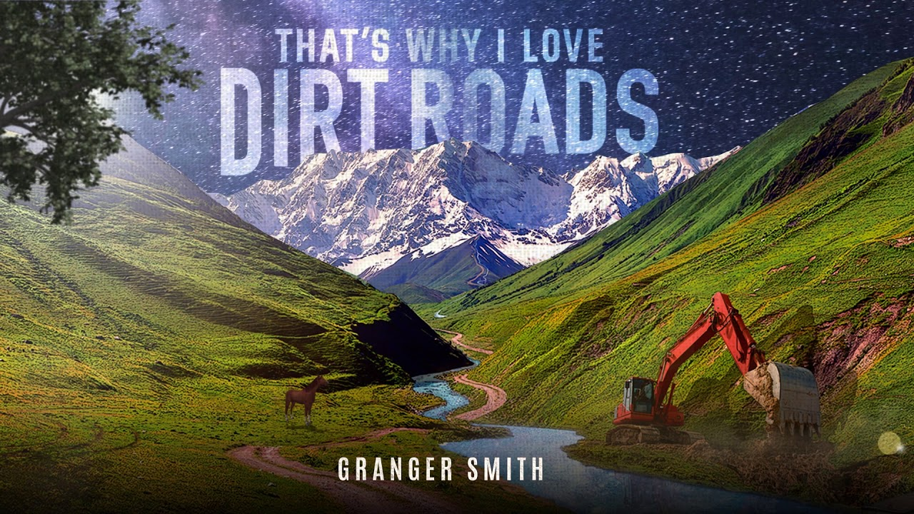 Granger Smith - That's Why I Love Dirt Roads