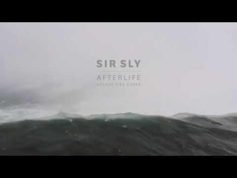 Sir Sly - Afterlife (Arcade Fire Cover)