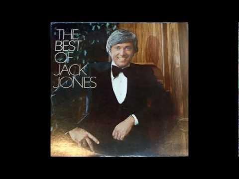 Jack Jones: You'd better love me