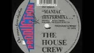 The House Crew - Maniac (Hypermix)...