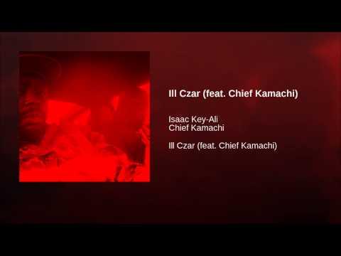 ill czar ft chief kamachi