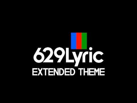 629lyric Extended Theme Youtube