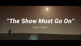 """""""The Show Must Go On"""" - Pink Floyd [sub. español]"""