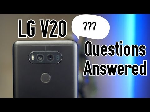Most Common LG V20 Questions Answered- Battery Life, Cases, Camera, Speaker, VS iPhone, & More