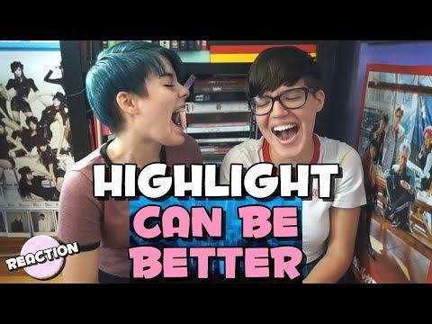 HIGHLIGHT (하이라이트) - CAN BE BETTER (어쩔 수 없지 뭐) ★ MV REACTION
