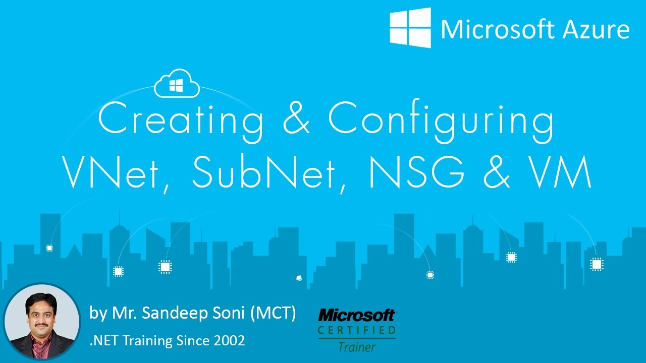 Creating & Configuring VNet, Sub Net, NSG & VM | In Azure Portal