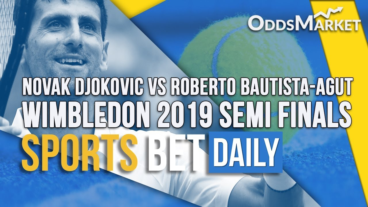 Novak Djokovic Vs Roberto Bautista Agut Match Tips Wimbledon 2019 Semi Finals Predictions Youtube