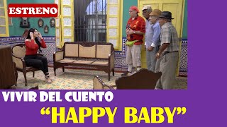 """Vivir del Cuento """"HAPPY BABY"""" (Estreno 24 febrero 2020)"""