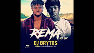 Rema & DJ Brytos - EP MIX.mp3