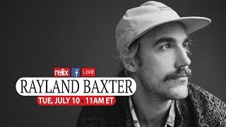 Rayland Baxter :: Live At Relix :: 7/10/18