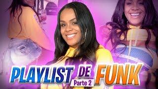 MINHA PLAYLIST DE FUNK #part2