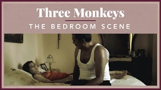 Three Monkeys - The Bedroom Scene