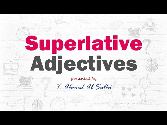 Superlative Adjective - صفة التفضيل