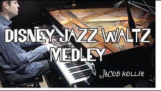 Jacob Koller - Disney Jazz Piano Waltz Medley - Alice in Wonderland - Someday My Prince etc