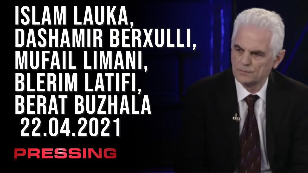 PRESSING, Islam Lauka, Dashamir Berxulli, Mufail Limani, Blerim Latifi, Berat Buzhala – 22.04.2021