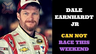 Dale Earnhardt Jr  can not race this weekend - Breaking News Today USA
