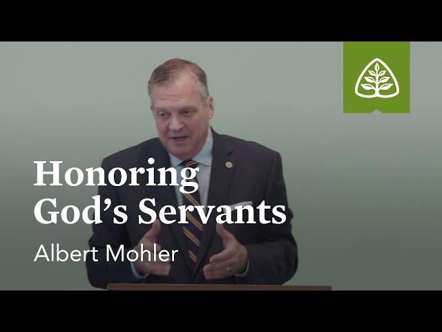 Albert Mohler: Honoring God's Servants