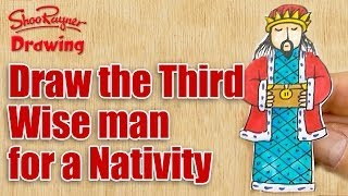 How to draw the Third Wise Man -  Make a Nativity