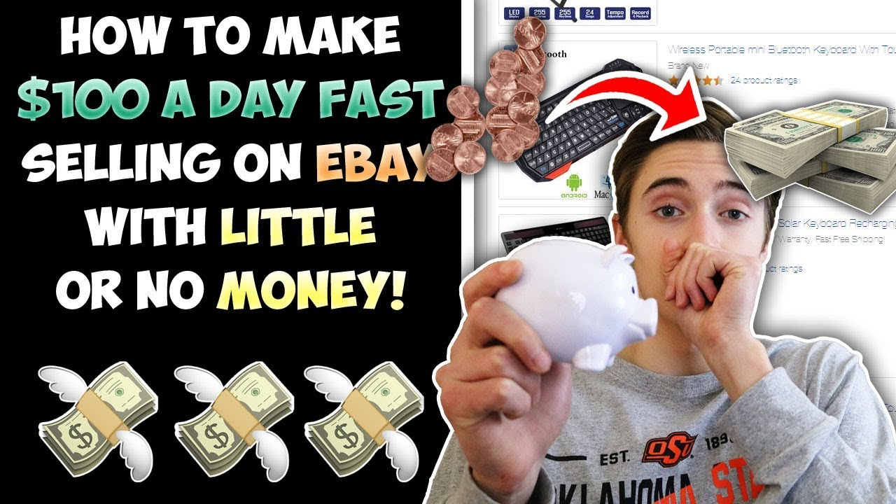 How To Make 100 A Day Fast Selling On Ebay With Little Or No Money Youtube