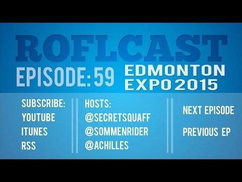 ROFLcast 59 - Edmonton Expo 2015
