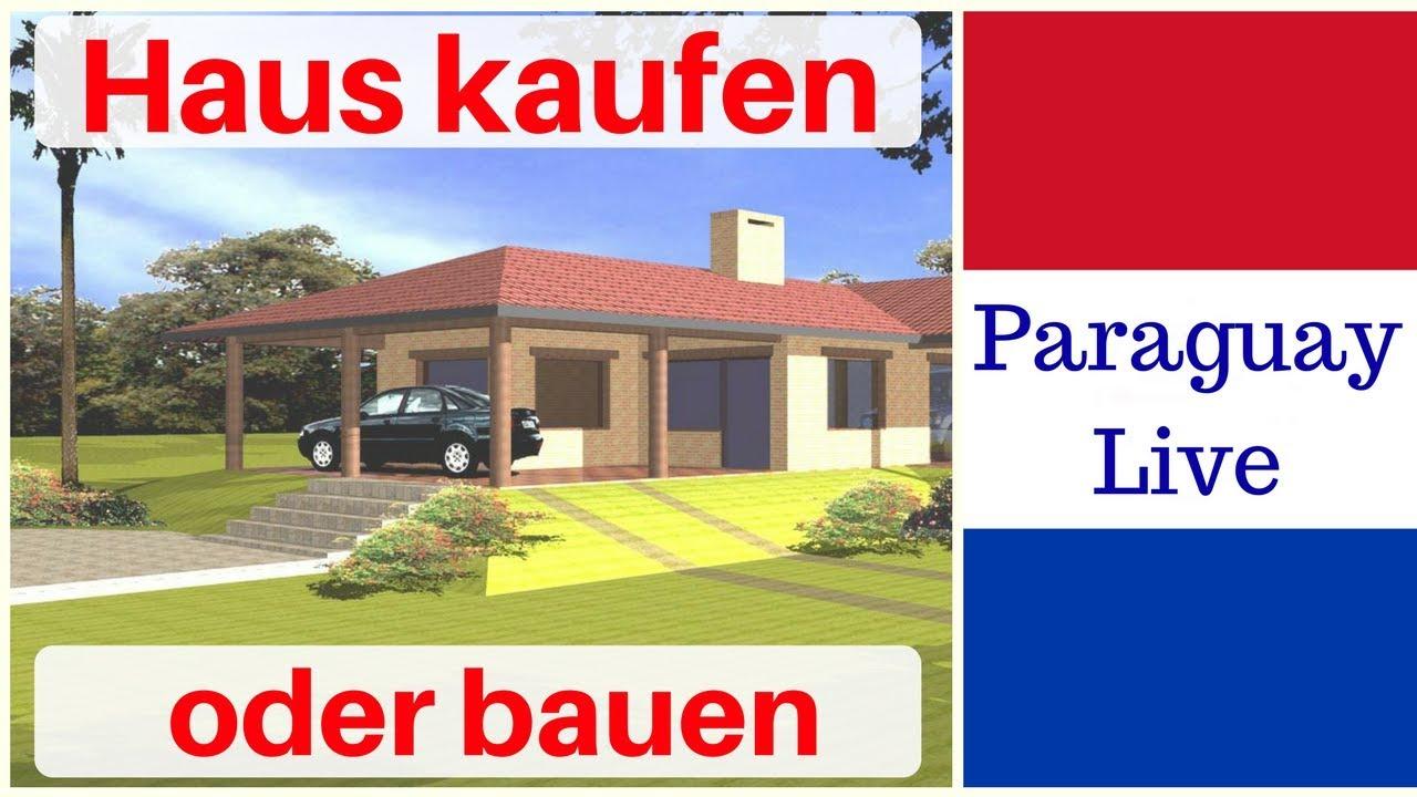 haus kaufen oder bauen paraguay auswandern erfahrungen immobilien kaufen mit kopf youtube. Black Bedroom Furniture Sets. Home Design Ideas