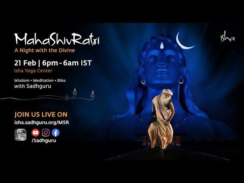 MahaShivRatri 2020 – Live Webstream with Sadhguru | Isha Yoga Center | 21 Feb, 6 pm – 22 Feb, 6 am