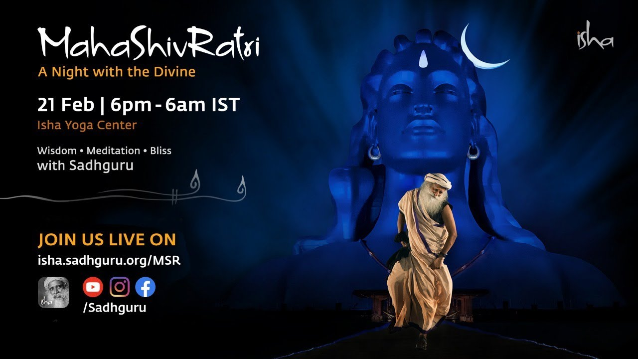 Mahashivratri 2020 Live Webstream With Sadhguru Isha Yoga Center 21 Feb 6 Pm 22 Feb 6 Am Youtube