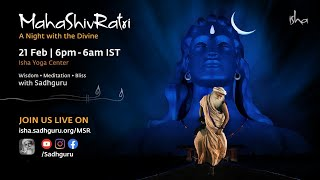 MahaShivRatri 2020 - Live Webstream with Sadhguru | Isha Yoga Center | 21 Feb, 6 pm - 22 Feb, 6 am