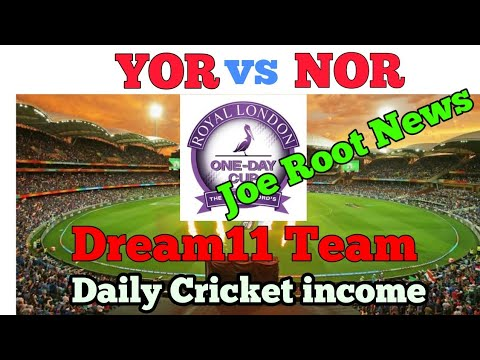 NOR vs YOR English ODD CUP,Royal London cup playing11 And Dream11 Team