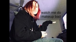 Watch me do my makeup badly