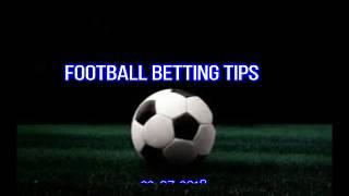 Football betting tips  23-07-2018