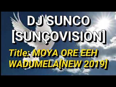 Dj  Sunco Suncovision Ent_moya Ore Eeh Wadumela New Hit 2019 #bolobedu Music Hit