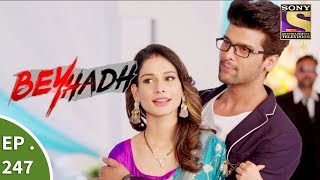 Video Beyhadh - बेहद - Ep 247 - 20th September, 2017 download MP3, 3GP, MP4, WEBM, AVI, FLV September 2019
