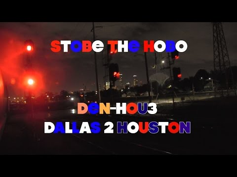 STOBE THE HOBO-DENVER TO HOUSTON PT3-DALLAS TO HOUSTON-RAILFAN
