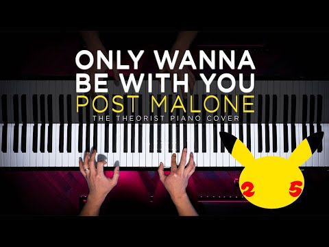 Only Wanna Be With You – Post Malone (Pokemon 25) | Piano Cover by The Theorist
