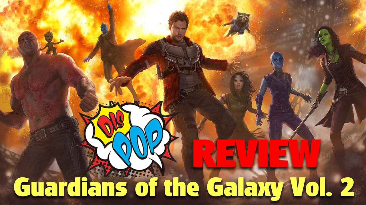 guardians-of-the-galaxy-vol-2-review-dis-pop-05-05-17