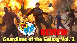 Guardians of the Galaxy Vol. 2 Review | DIS POP | 05/05/17