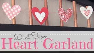 Duct Tape ROOM DECOR - Heart Garland ♥ Valentine