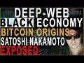 Satoshi Exposed --Bitcoin Origins--Deep-Web--Black Economy and more