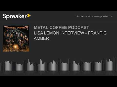 LISA LEMON INTERVIEW - FRANTIC AMBER