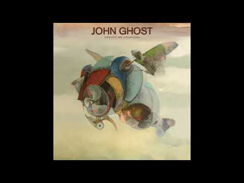 John Ghost - Airships Are Organisms Mp3
