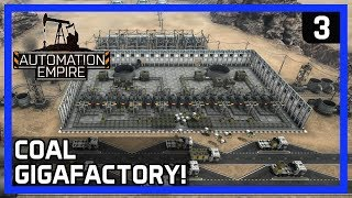 COAL GIGAFACTORY! - Automation Empire Gameplay Ep 3