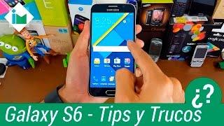Samsung Galaxy S6 - Tips y Trucos